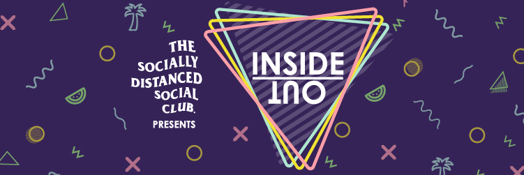 The Socially Distanced Social Club Presents Inside Out image