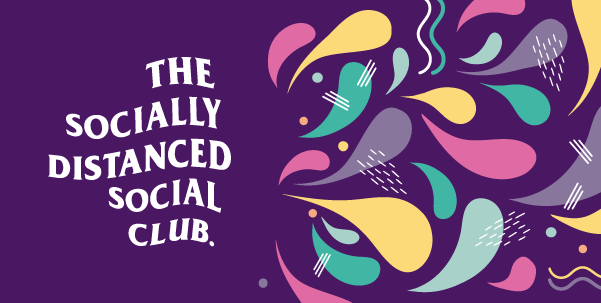 The Socially Distanced Social Club Launch Image